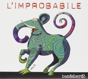 Bandabardo - L'improbabile