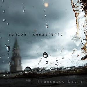 Francesco Leone - Canzoni senzatetto