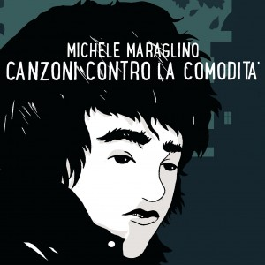 Michele Maraglino - Canzoni contro la comodità