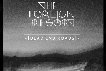 The Foreign Resort - Dead End Roads